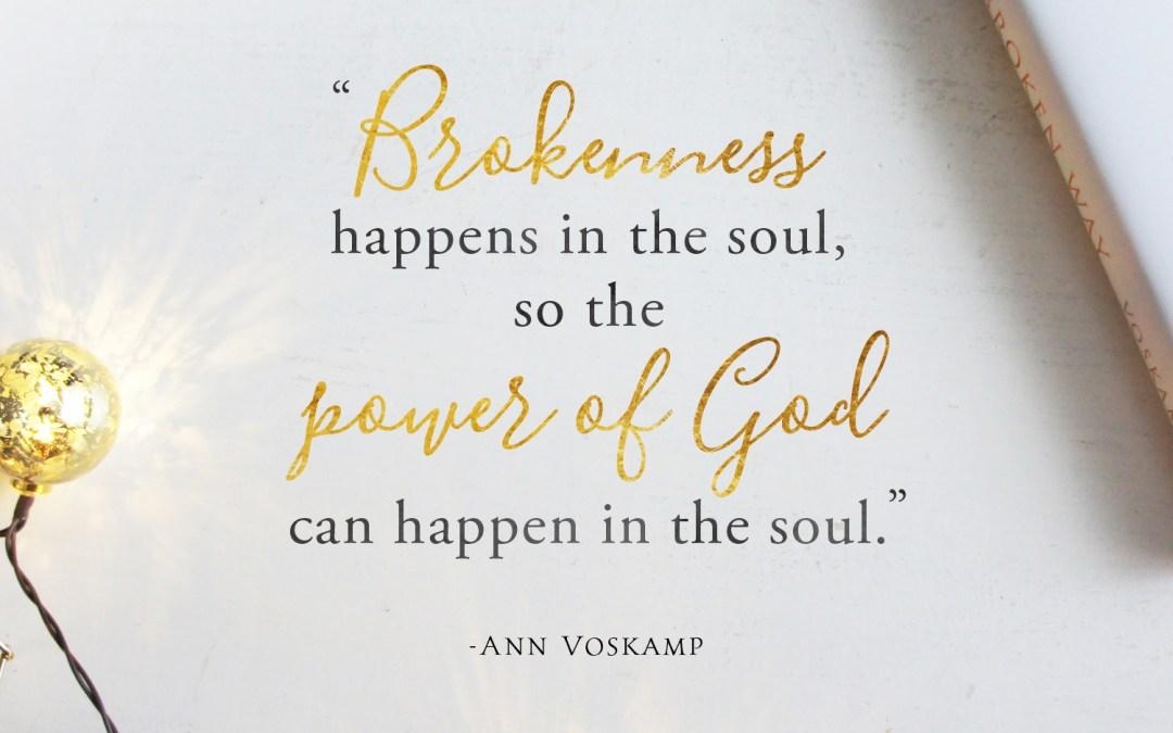On Being Broken & Chosen {The Broken Way by Ann Voskamp}