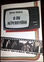 Gerner András: A mi képernyőnk c. könyvének borítója