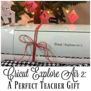 cricut-explore-air-2-teacher-gift