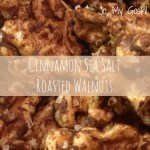 Cinnamon Sea Salt Roasted Walnuts