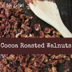 Cuckoo for Cocoa Roasted Walnuts!