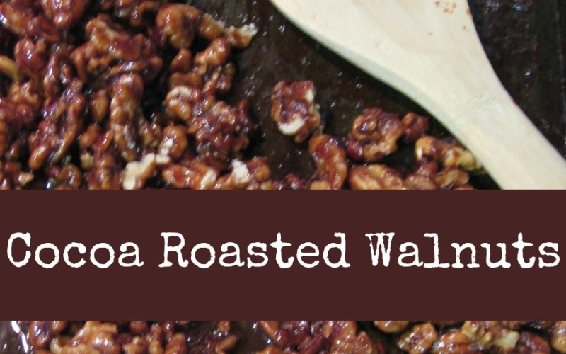 Cuckoo for Cocoa Roasted Walnuts!