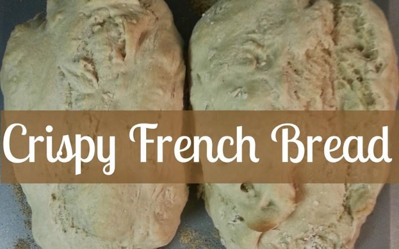 Crispy French Bread Recipe
