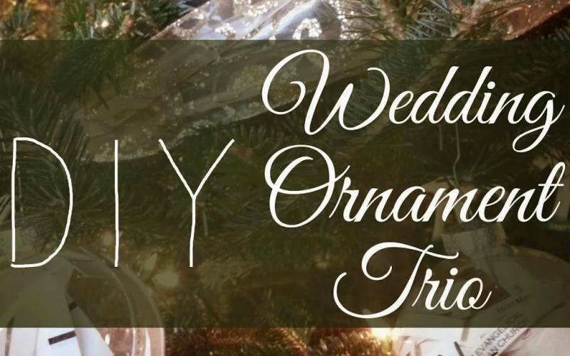 Wedding Ornament Trio DIY