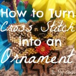 How to Turn Cross Stitch into an Ornament