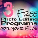 3 Free Photo Editing Programs for Your Blog