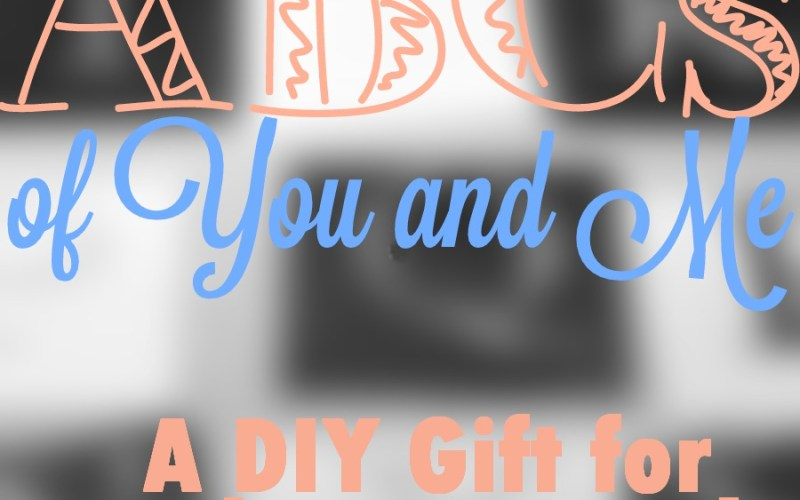 The ABCs of You & Me: A Deployment and Care Package DIY