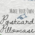 Make a Postcard Pillowcase