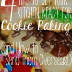 4 Tips to Get Your Kitchen Ready for Cookie Baking (and How to Send Them Overseas!)