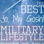 The Best Jo, My Gosh! Military Lifestyle Posts of 2014