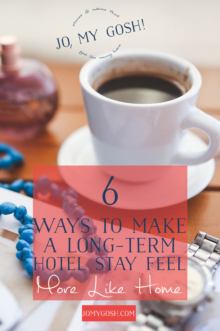 Making a home away from home in a hotel tips for a pcs