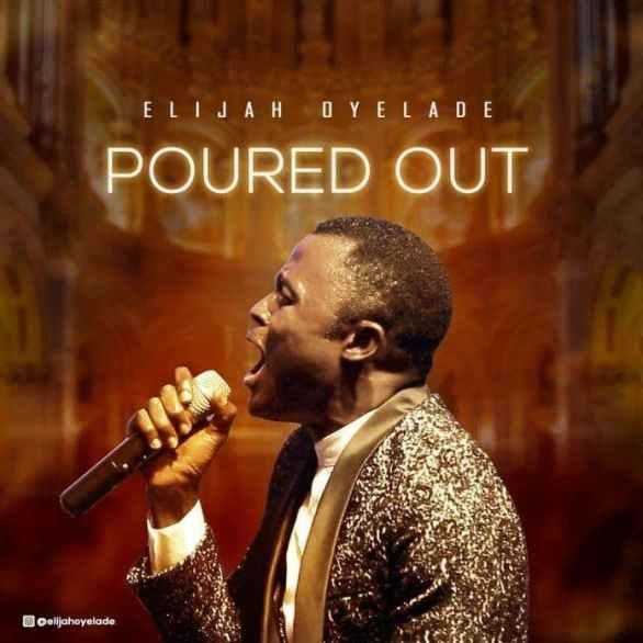 Elijah Oyelade - Poured Out