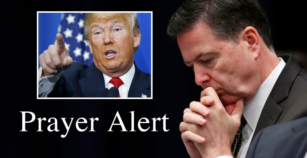 Prayer Alert—FBI Director Comey Fired! Call Tomorrow