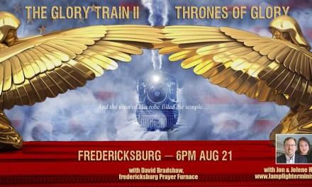 6pm Glory Train Fredericksburg! Plus—Eclipse a Sign?
