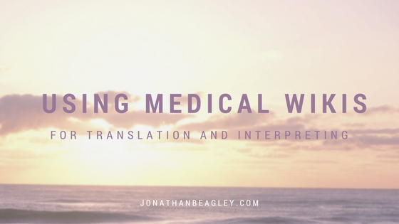 Using Medical Wikis for Translation and Interpreting Research