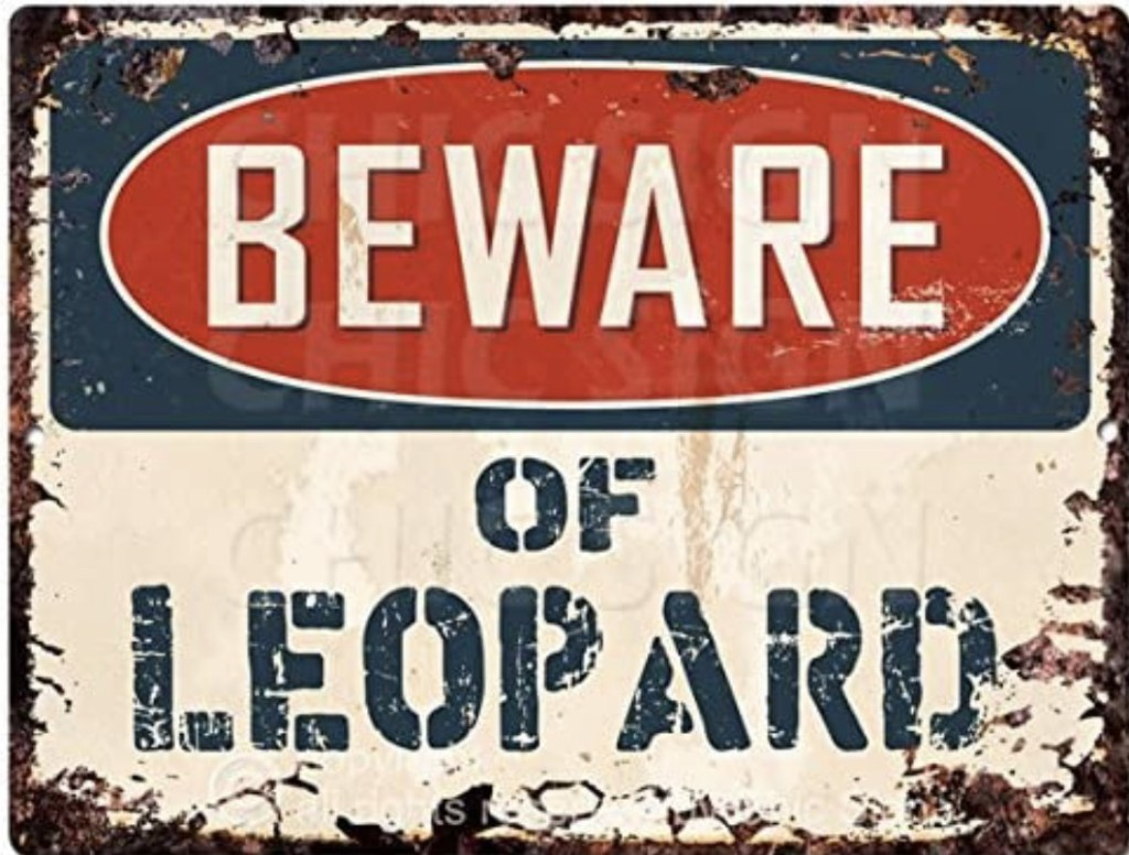 Beware of the leopard