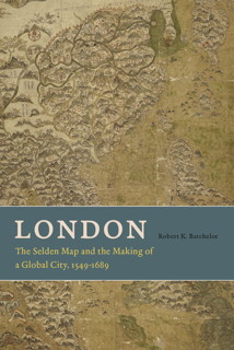 Book cover: London: The Selden Map and the Making of a Global City