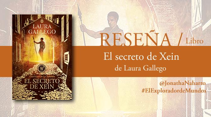 [RESEÑA] El secreto de Xein (Guardianes de la Ciudadela #2), de Laura Gallego