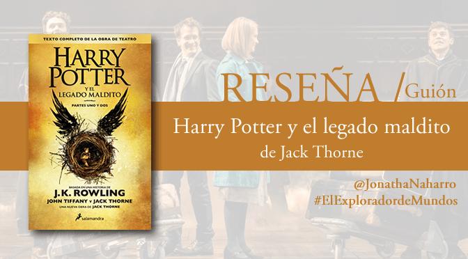 [RESEÑA] Harry Potter y el legado maldito, de Jack Thorne