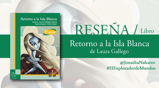 [RESEÑA] Retorno a la Isla Blanca, de Laura Gallego