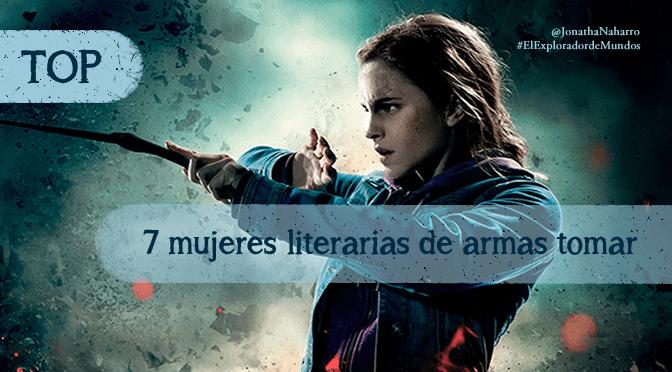 [TOP] 7 mujeres literarias de armas tomar