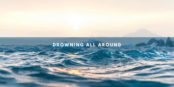 Drowning All Around