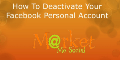 How To Deactivate Your Facebook Personal Account