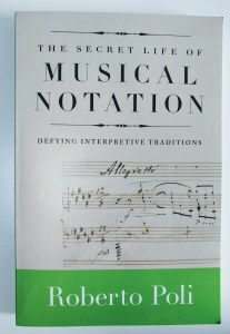 Roberto Poli's book, The Secret LIfe of Musical Notation