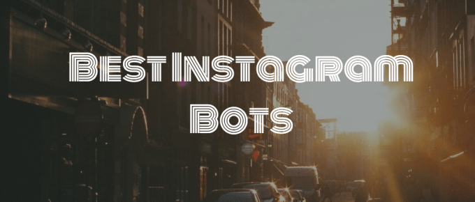 Best Instagram Bot in 2018 for Auto Followers, Liker, & Comments