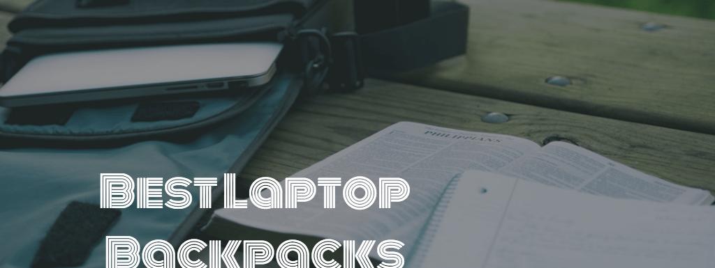 Best Laptop Backpacks of 2018