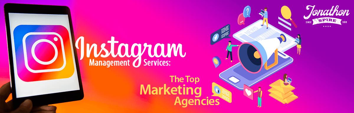 Instagram Management Services: The Top Marketing Agencies - Jonathon Spire.