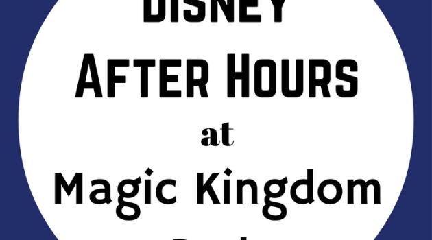 Disney After Hours Returns to Magic Kingdom Park Walt Disney World