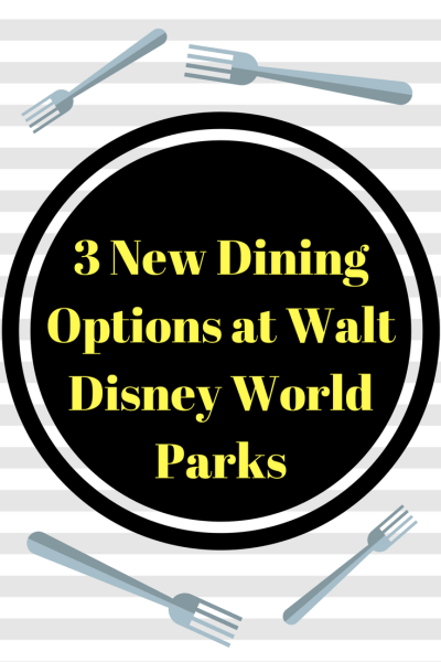 Three New Dining Options Available at Walt Disney World Parks
