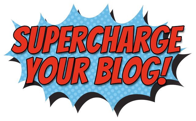 supercharge your blog