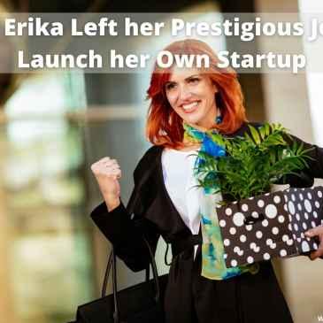 Erika quit job
