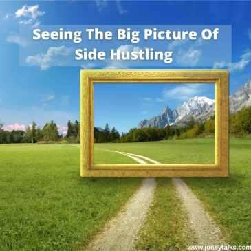Side Hustle #bigpicture #sidehustling
