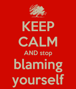 keep-calm-and-stop-blaming-yourself