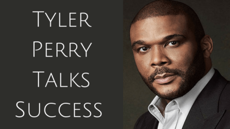 Tyler Perry Makes Success Analogy