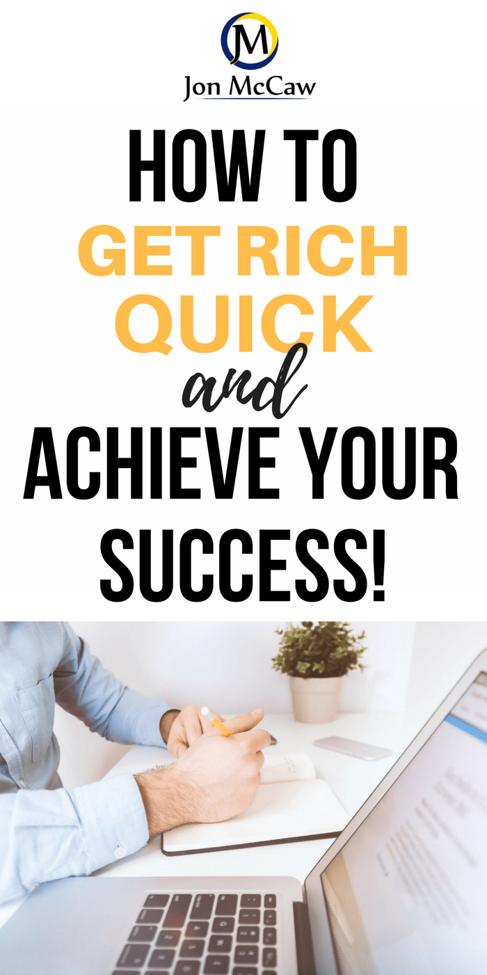 How to Get Rich Quick and Achieve Your Success