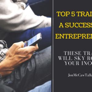 5 Traits of a Successful Entrepreneur {Video}