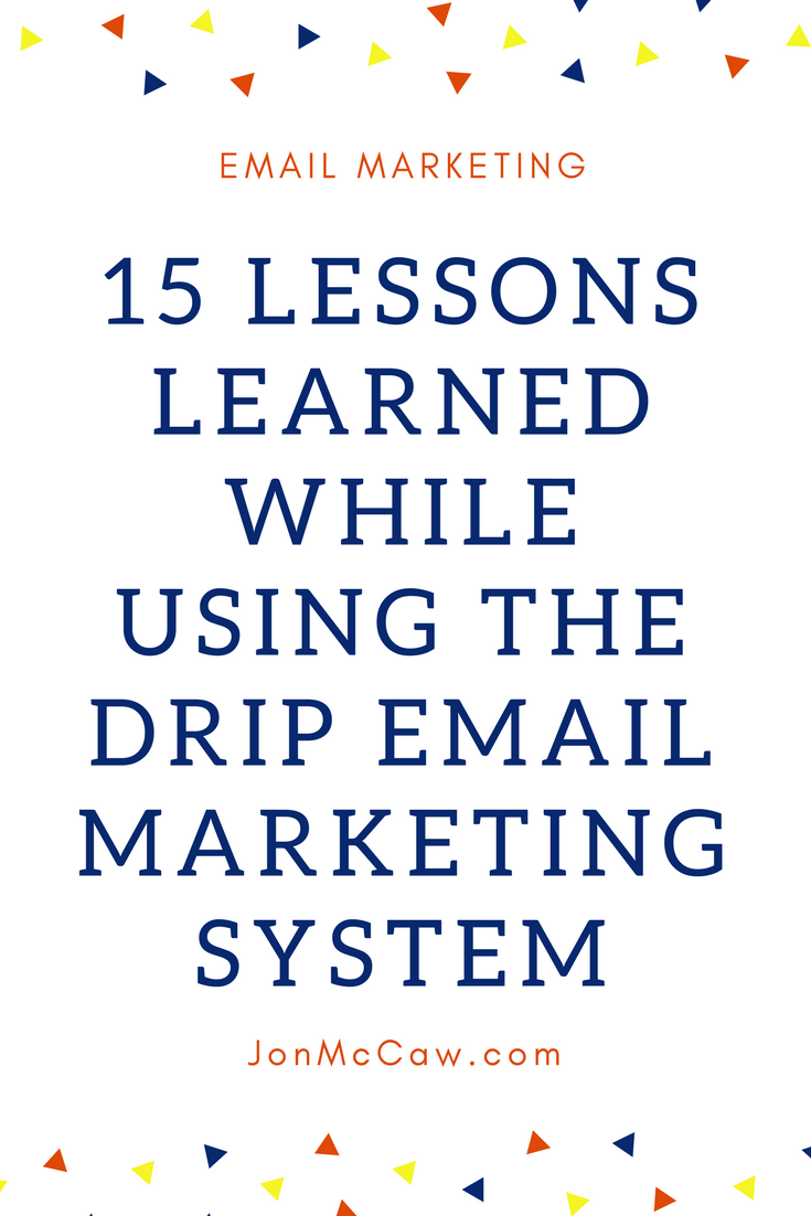 Using Drip Email Marketing lessons learned