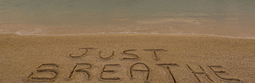SEVEN PART LIFESTYLE PLAN – STEP SEVEN: Breathe!