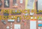 freelance film editors toolkit