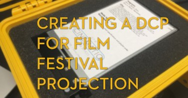 how to make a dcp for film festivals