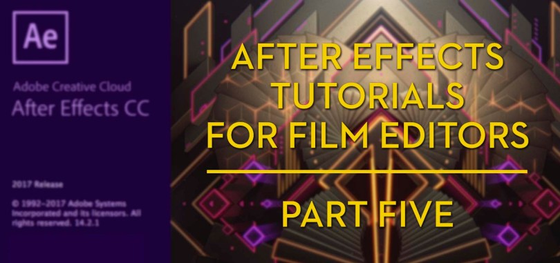 After Effects for Film Editors - Part 5 | Jonny Elwyn - Film Editor
