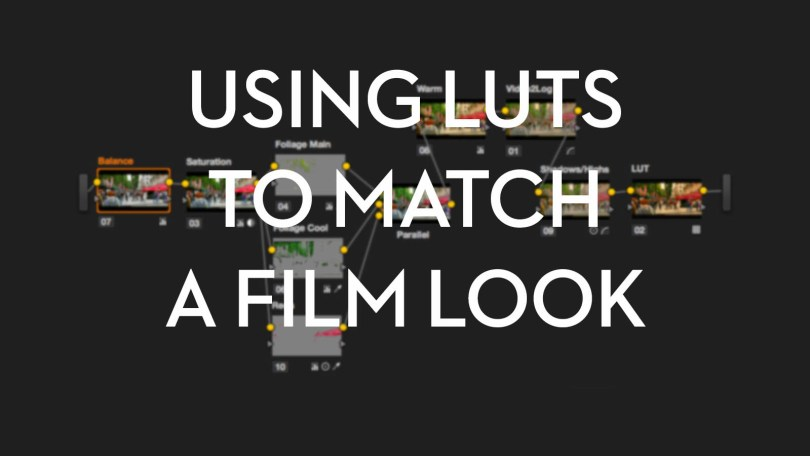 Using LUTS for a real film look