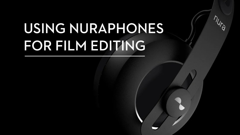 using nuraphones for video editing