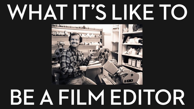 What it's like to be a film editor