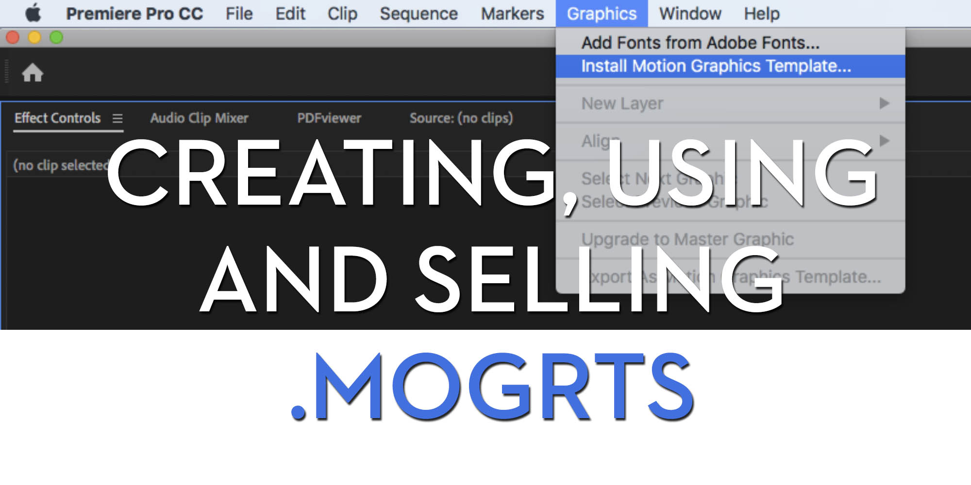 Creating, Using and Selling Premiere Pro MOGRT Files | Jonny