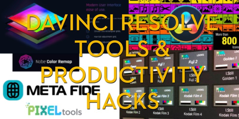 DaVinci Resolve Hacks and Tools